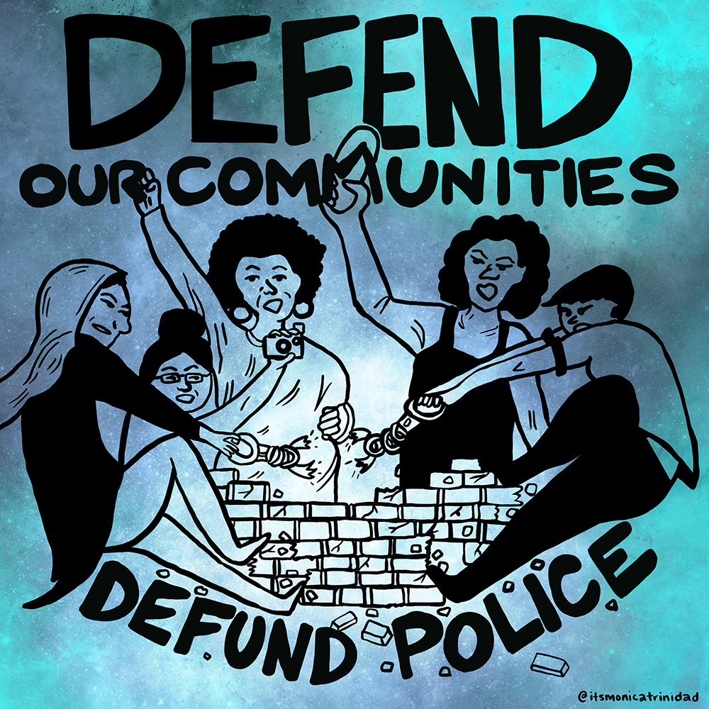 illustration of a group of people, with fists up and breaking down a brick wall, with text that reads 'defend our communities, defund police'